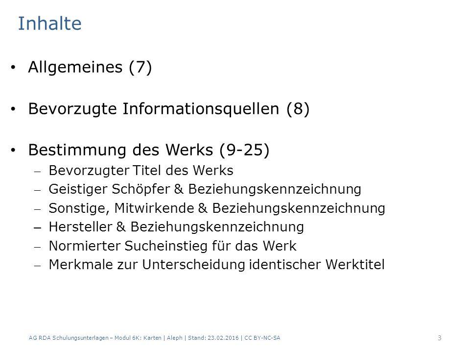 Inhalte Allgemeines (7) Bevorzugte Informationsquellen (8) Bestimmung des Werks (9-25) Bevorzugter Titel des Werks Geistiger Schöpfer & Beziehungske