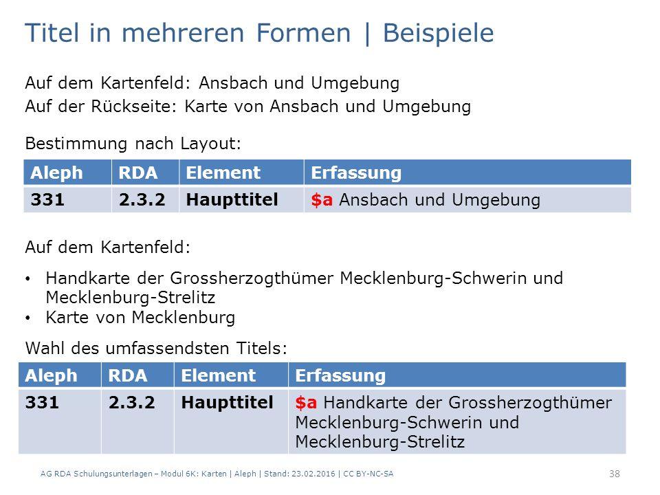 AG RDA Schulungsunterlagen – Modul 6K: Karten | Aleph | Stand: 23.02.2016 | CC BY-NC-SA 38 Auf dem Kartenfeld: Ansbach und Umgebung Auf der Rückseite: