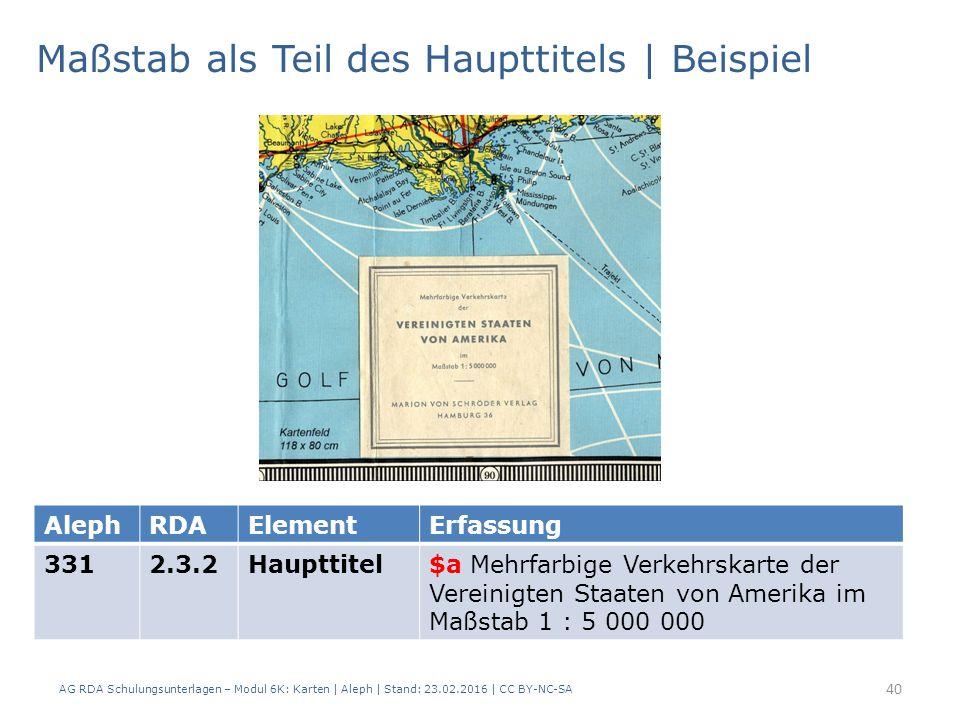 Maßstab als Teil des Haupttitels | Beispiel AG RDA Schulungsunterlagen – Modul 6K: Karten | Aleph | Stand: 23.02.2016 | CC BY-NC-SA 40 AlephRDAElement