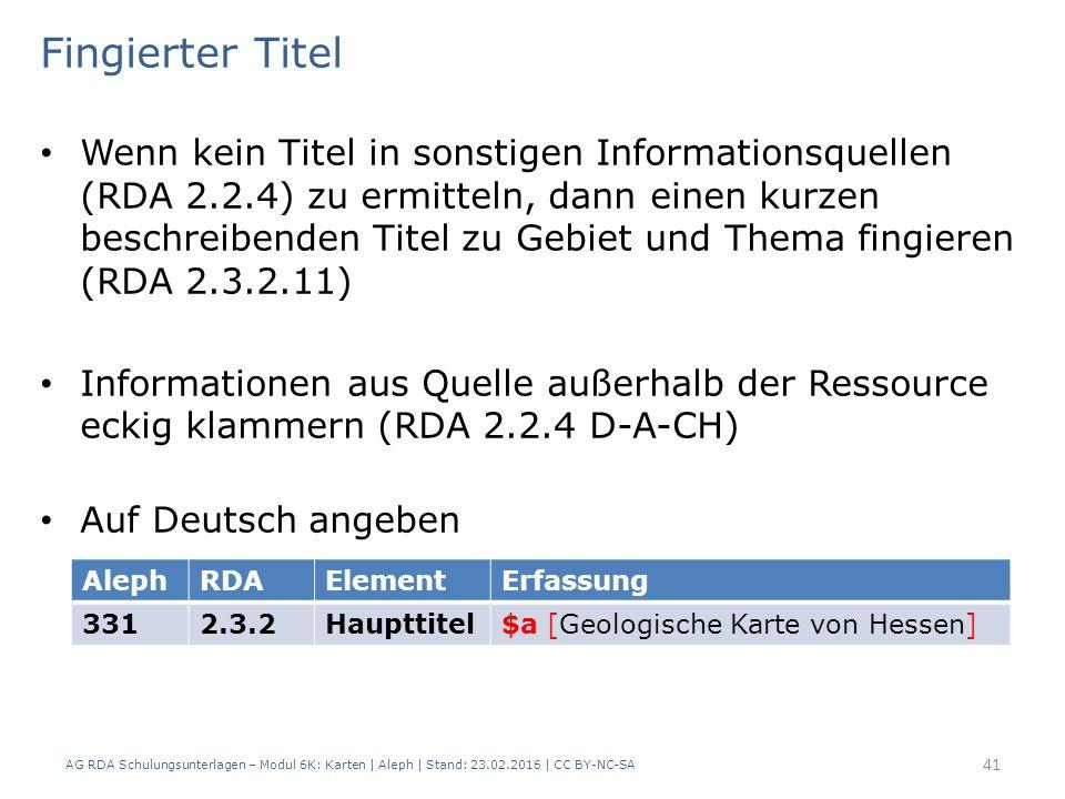 AG RDA Schulungsunterlagen – Modul 6K: Karten | Aleph | Stand: 23.02.2016 | CC BY-NC-SA 41 Wenn kein Titel in sonstigen Informationsquellen (RDA 2.2.4) zu ermitteln, dann einen kurzen beschreibenden Titel zu Gebiet und Thema fingieren (RDA 2.3.2.11) Informationen aus Quelle außerhalb der Ressource eckig klammern (RDA 2.2.4 D-A-CH) Auf Deutsch angeben AlephRDAElementErfassung 3312.3.2Haupttitel$a [Geologische Karte von Hessen] Fingierter Titel
