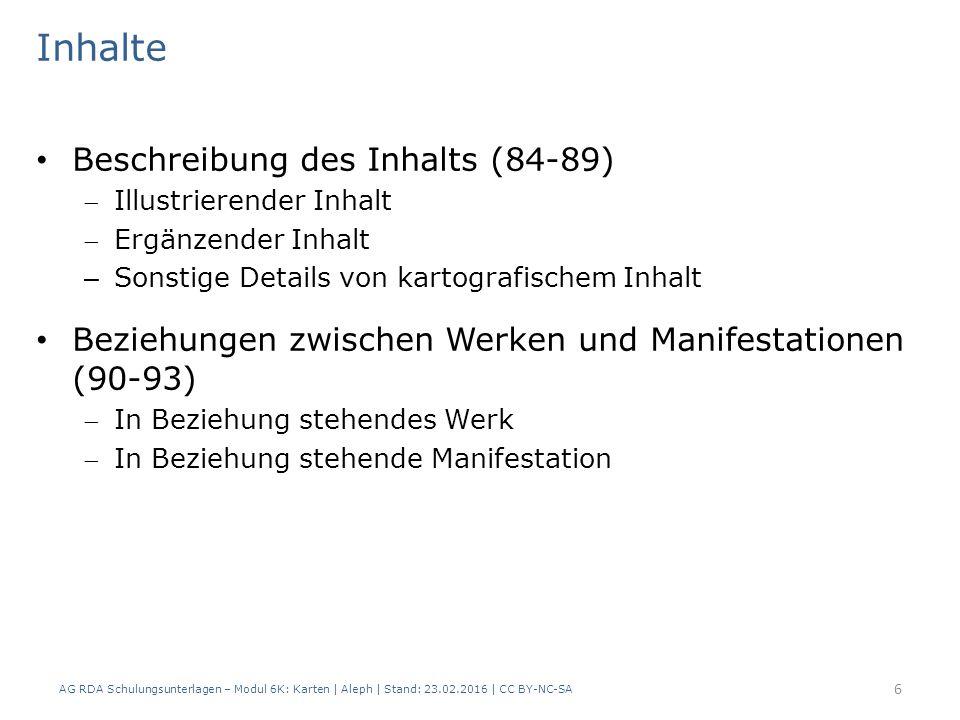 AG RDA Schulungsunterlagen – Modul 6K: Karten | Aleph | Stand: 23.02.2016 | CC BY-NC-SA 47 Abweichender Titel | Beispiel AlephRDAElementErfassung 3312.3.2Haupttitel$a Handkarte der Grossherzogthümer Mecklenburg-Schwerin und Mecklenburg-Strelitz 370a2.3.6Abweichender Titel$a Karte von Mecklenburg 5012.17.2Anmerkung zum Titel$a Auf dem Umschlag: Karte von Mecklenburg 675Stichwort in abweichender Orthographie $a Grossherzogtümer Varianten des Haupttitels (z.