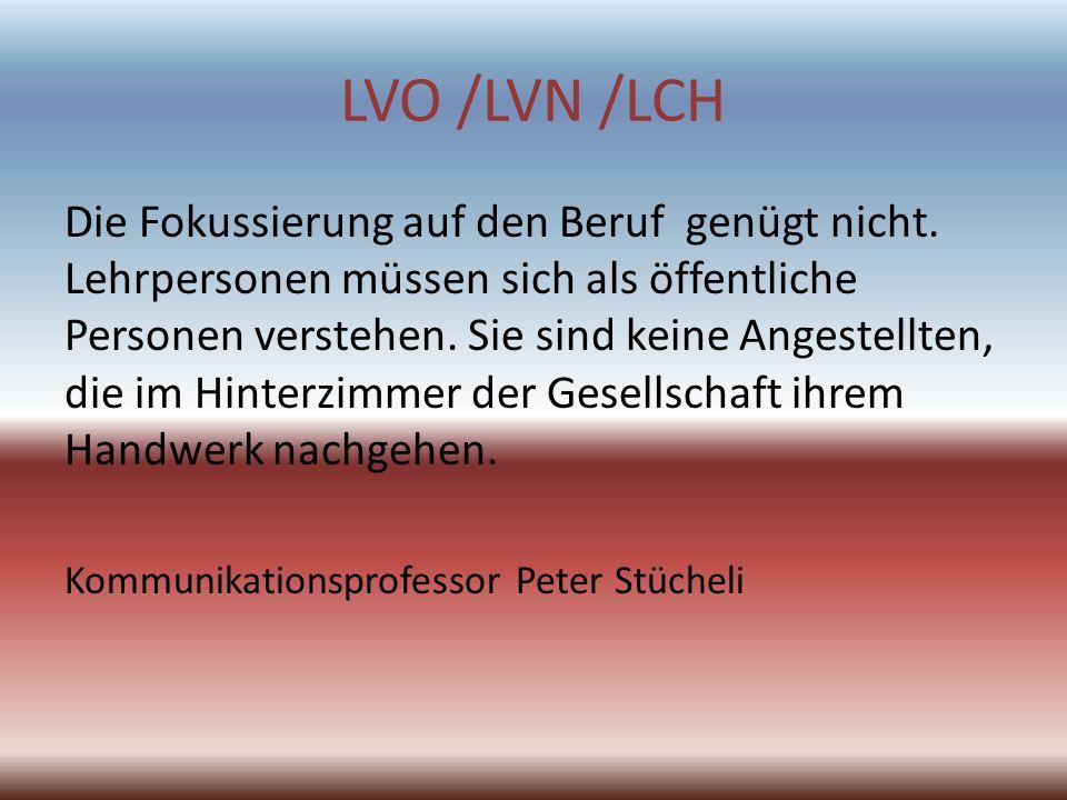 LVO /LVN /LCH Die Fokussierung auf den Beruf genügt nicht.