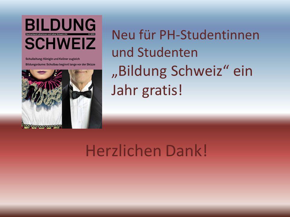 """Herzlichen Dank! Neu für PH-Studentinnen und Studenten """"Bildung Schweiz"""" ein Jahr gratis!"""