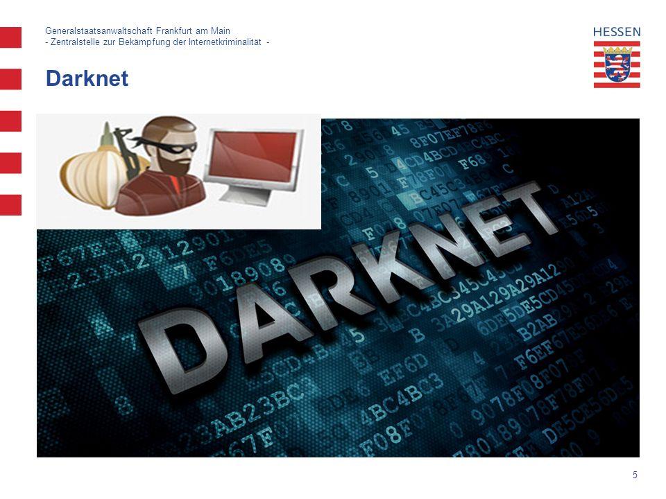 5 Darknet Generalstaatsanwaltschaft Frankfurt am Main - Zentralstelle zur Bekämpfung der Internetkriminalität -