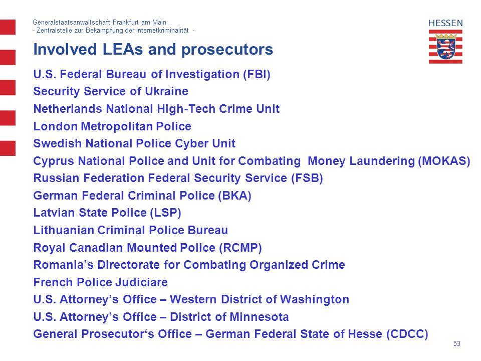 53 Generalstaatsanwaltschaft Frankfurt am Main - Zentralstelle zur Bekämpfung der Internetkriminalität - Involved LEAs and prosecutors U.S.