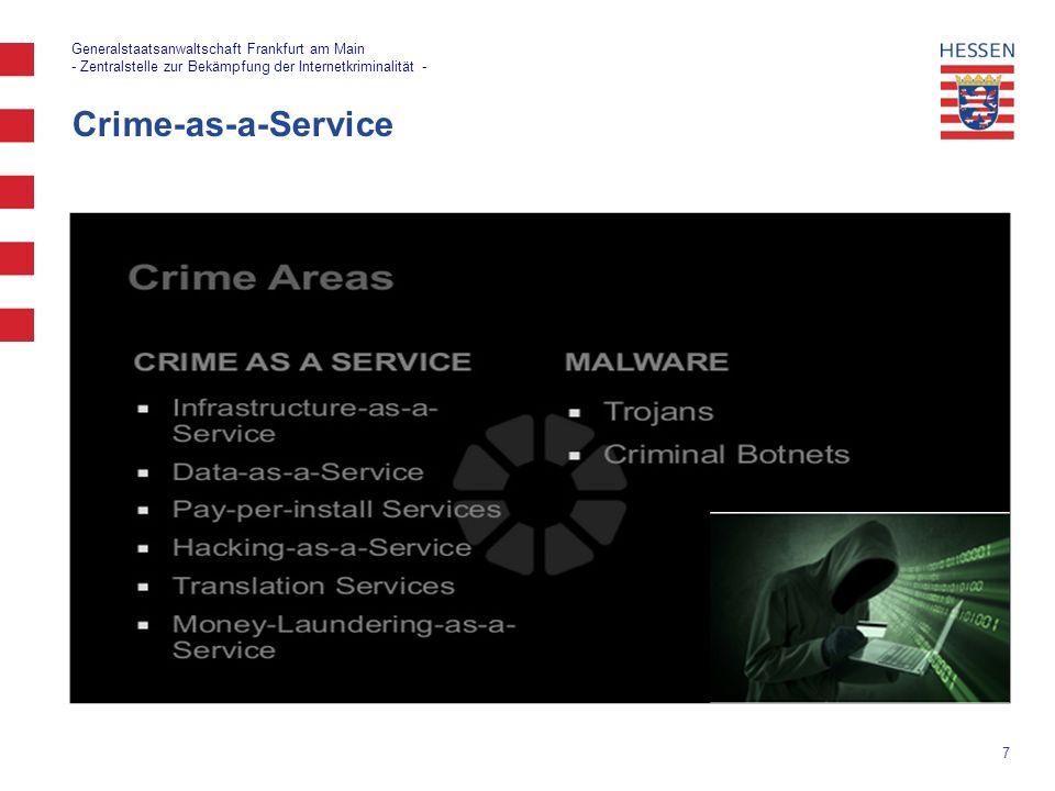 7 Crime-as-a-Service Generalstaatsanwaltschaft Frankfurt am Main - Zentralstelle zur Bekämpfung der Internetkriminalität -