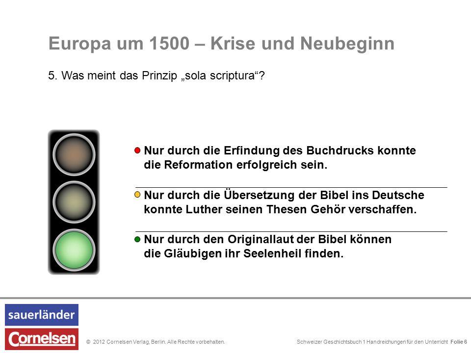 Schweizer Geschichtsbuch 1 Handreichungen für den Unterricht Folie 0© 2012 Cornelsen Verlag, Berlin. Alle Rechte vorbehalten. Folie 6 Nur durch die Üb