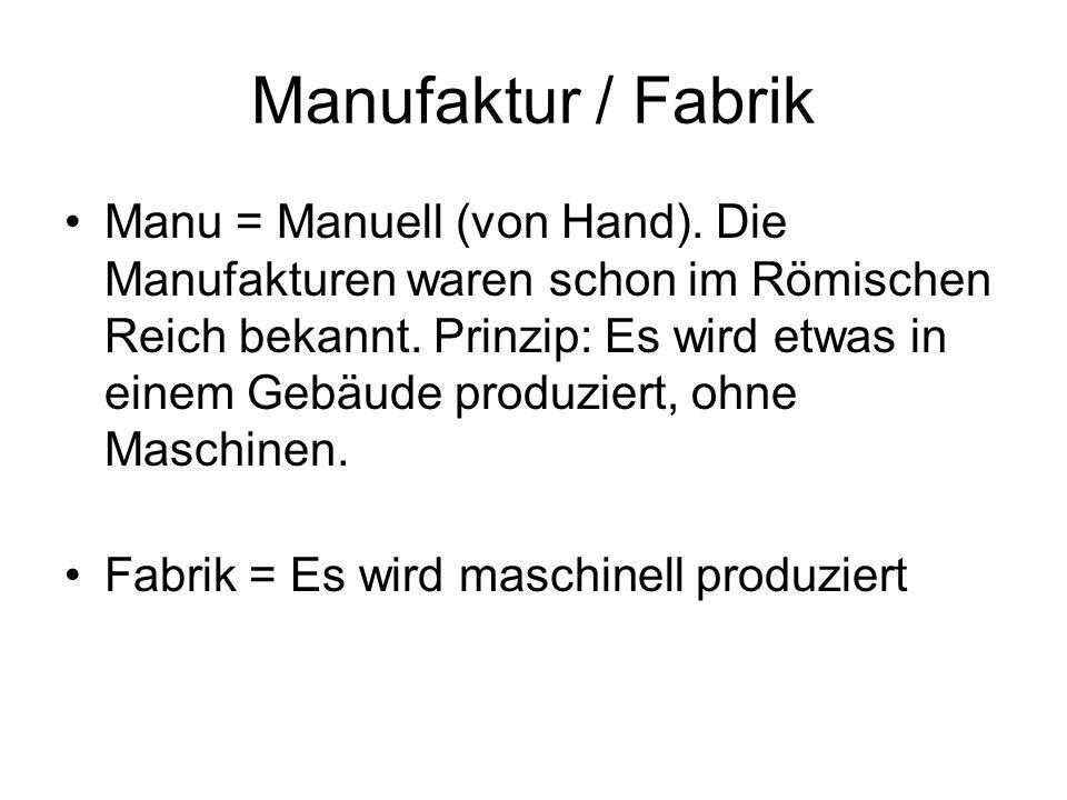 Manufaktur / Fabrik Manu = Manuell (von Hand).