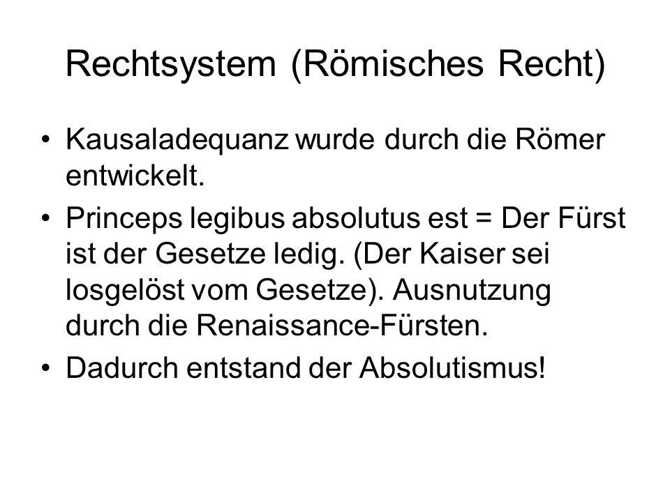 Rechtsystem (Römisches Recht) Kausaladequanz wurde durch die Römer entwickelt.