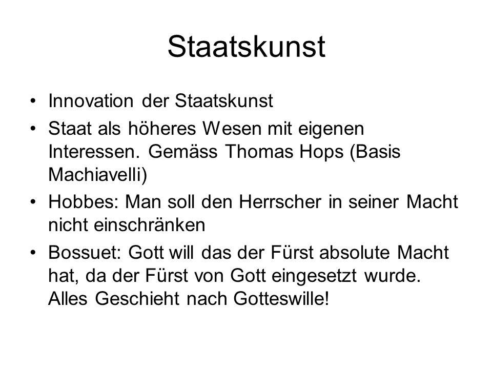 Staatskunst Innovation der Staatskunst Staat als höheres Wesen mit eigenen Interessen.