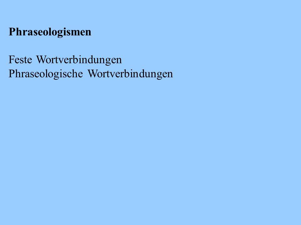 Phraseologismen Feste Wortverbindungen Phraseologische Wortverbindungen