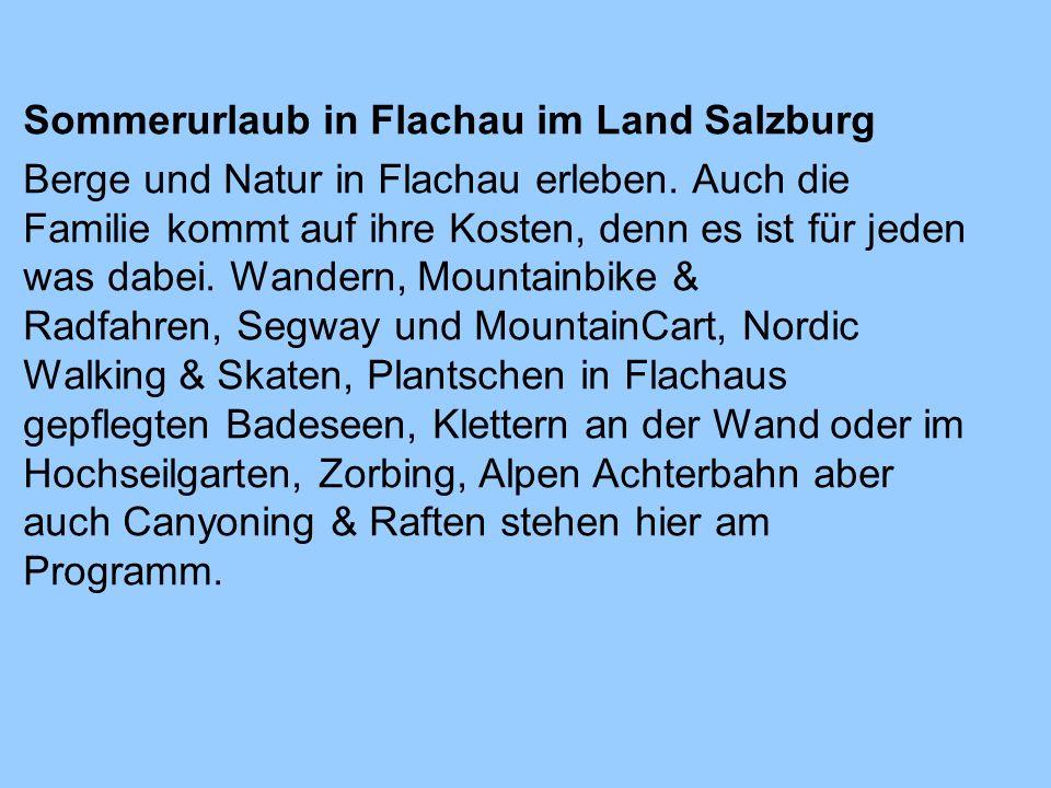 Sommerurlaub in Flachau im Land Salzburg Berge und Natur in Flachau erleben.