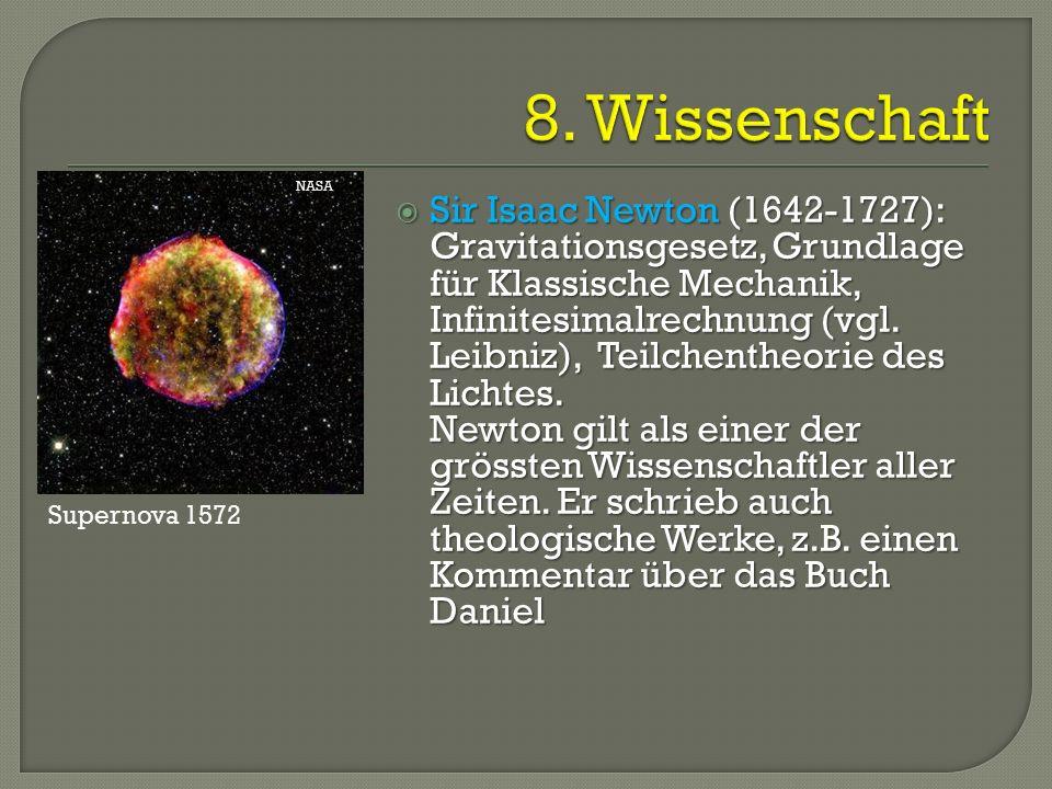  Sir Isaac Newton (1642-1727): Gravitationsgesetz, Grundlage für Klassische Mechanik, Infinitesimalrechnung (vgl.