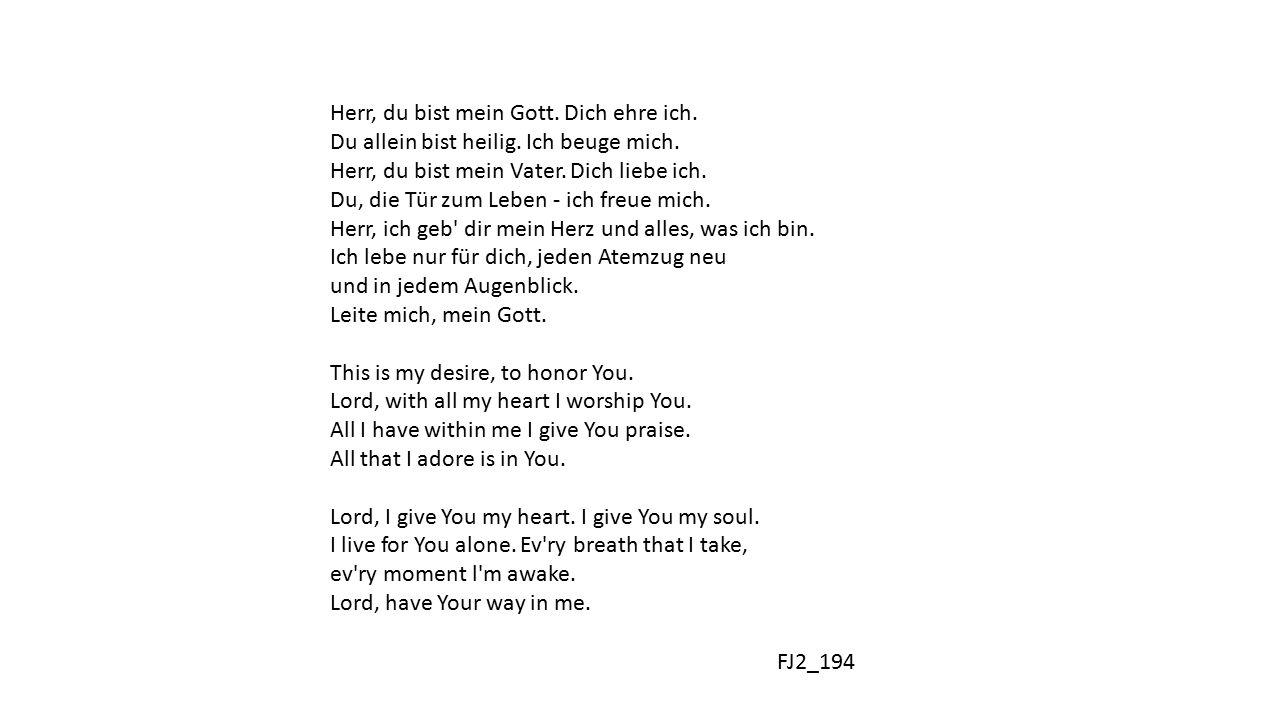 Herr, du bist mein Gott. Dich ehre ich. Du allein bist heilig.
