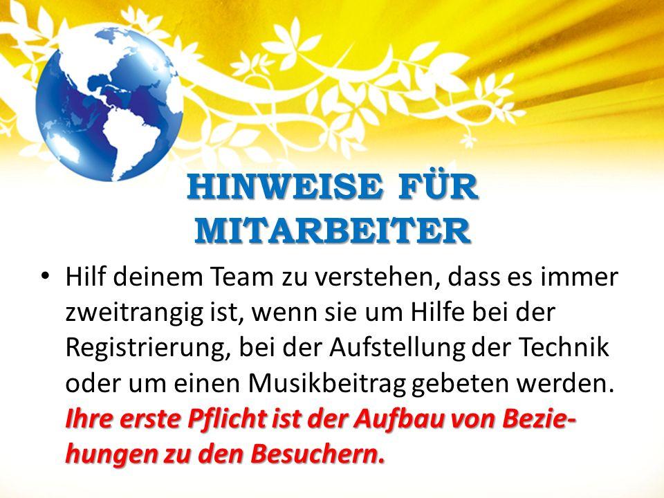 HINWEISE FÜR MITARBEITER HINWEISE FÜR MITARBEITER Ihre erste Pflicht ist der Aufbau von Bezie- hungen zu den Besuchern.