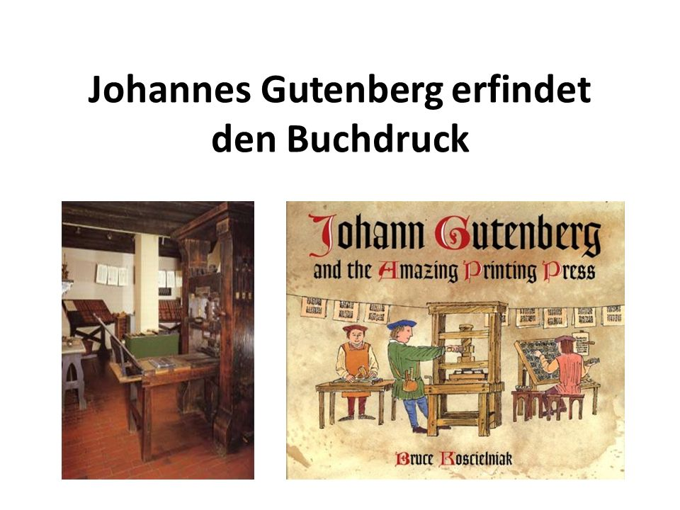 Johannes Gutenberg erfindet den Buchdruck