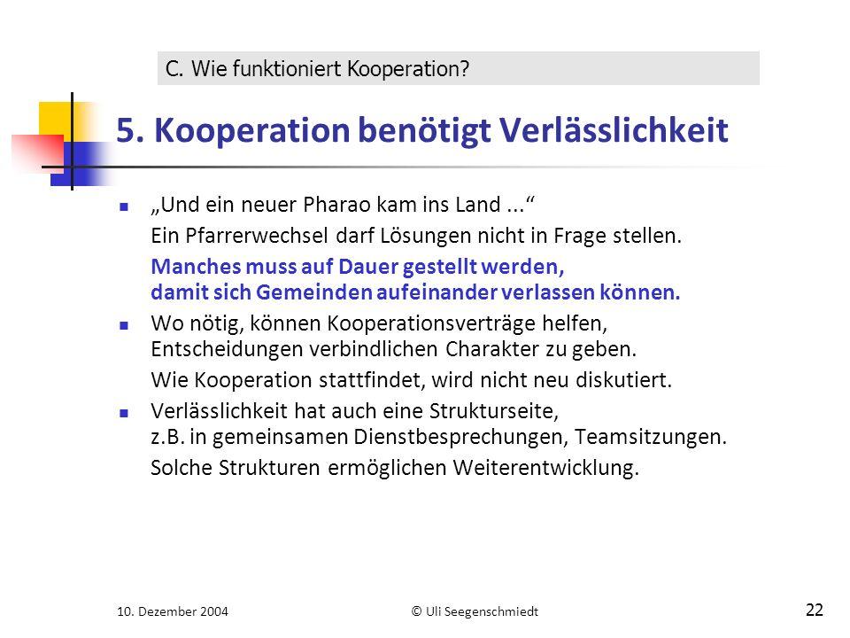"""10. Dezember 2004© Uli Seegenschmiedt 22 5. Kooperation benötigt Verlässlichkeit """"Und ein neuer Pharao kam ins Land..."""" Ein Pfarrerwechsel darf Lösung"""