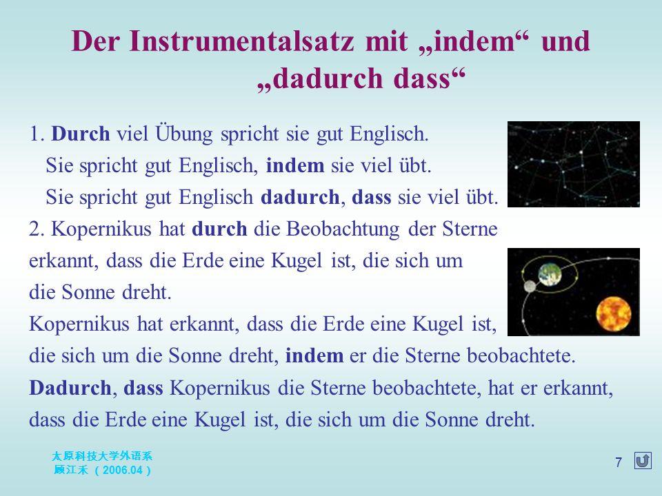 太原科技大学外语系 顾江禾 ( 2006.04 ) 18 etw.A erfinden 活学活用 Wer hat das erste Flugzeug erfunden.