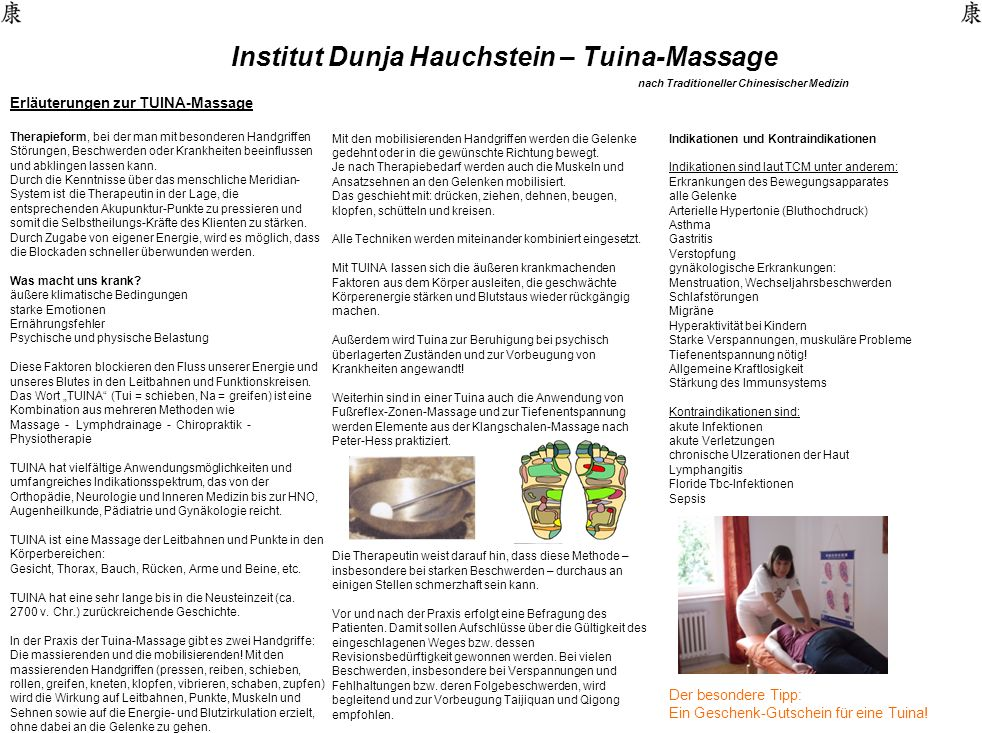Institut Dunja Hauchstein – Tuina-Massage nach Traditioneller Chinesischer Medizin Erläuterungen zur TUINA-Massage Therapieform, bei der man mit besonderen Handgriffen Störungen, Beschwerden oder Krankheiten beeinflussen und abklingen lassen kann.