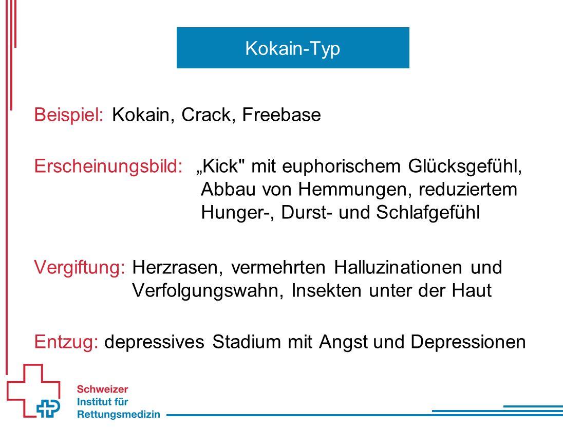 """Kokain-Typ Beispiel: Kokain, Crack, Freebase Erscheinungsbild: """"Kick"""