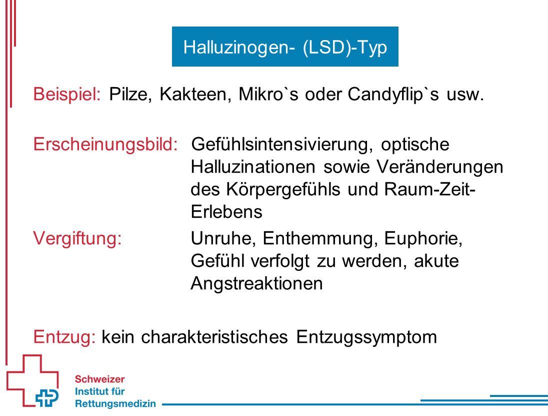 Halluzinogen- (LSD)-Typ Beispiel: Pilze, Kakteen, Mikro`s oder Candyflip`s usw. Erscheinungsbild: Gefühlsintensivierung, optische Halluzinationen sowi