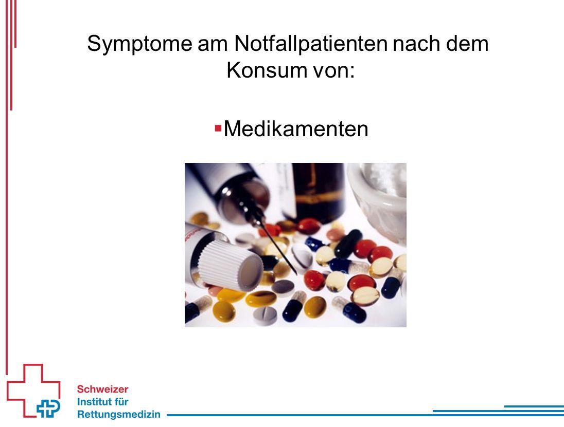Symptome am Notfallpatienten nach dem Konsum von:  Medikamenten