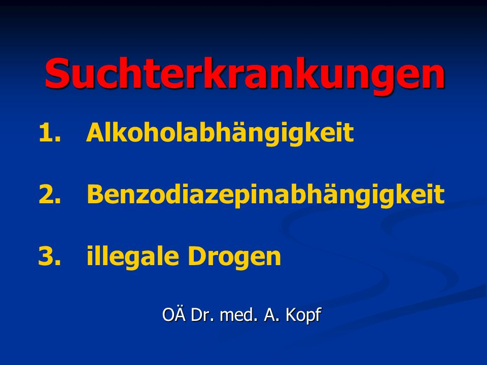 Suchterkrankungen OÄ Dr. med. A.