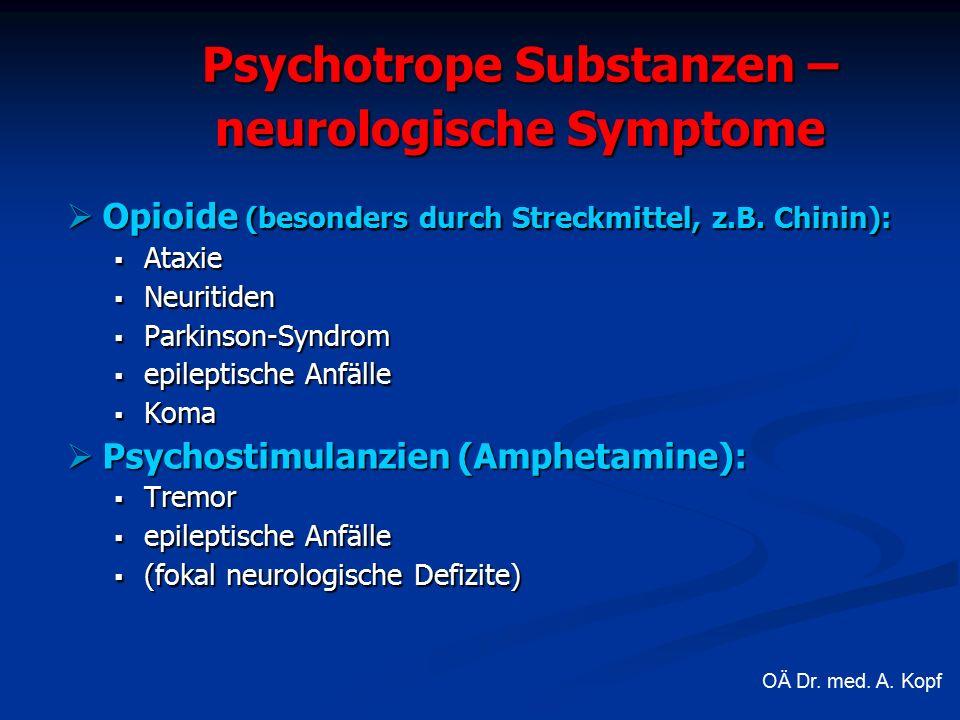  Opioide (besonders durch Streckmittel, z.B.