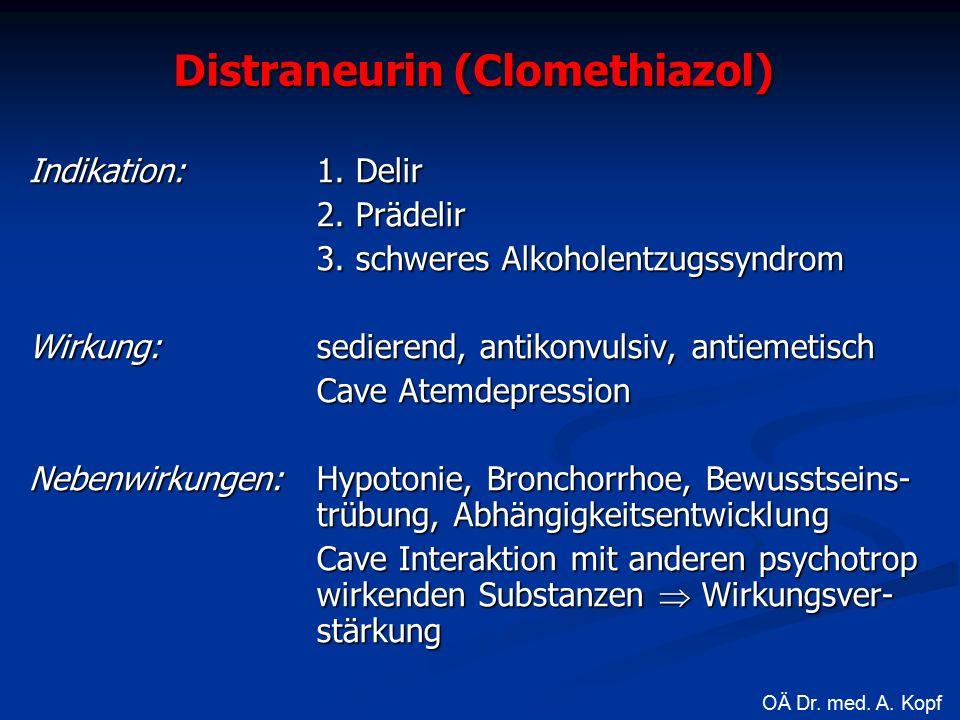 Distraneurin (Clomethiazol) Indikation: 1. Delir 2.
