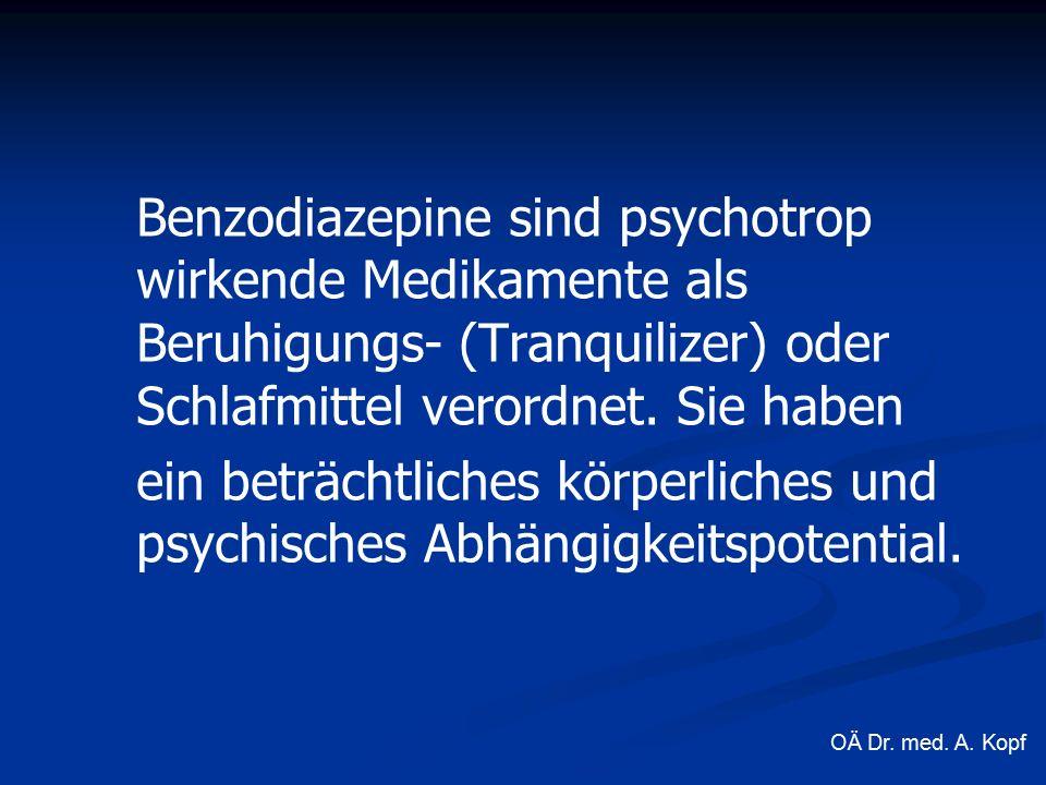 Benzodiazepine sind psychotrop wirkende Medikamente als Beruhigungs- (Tranquilizer) oder Schlafmittel verordnet.