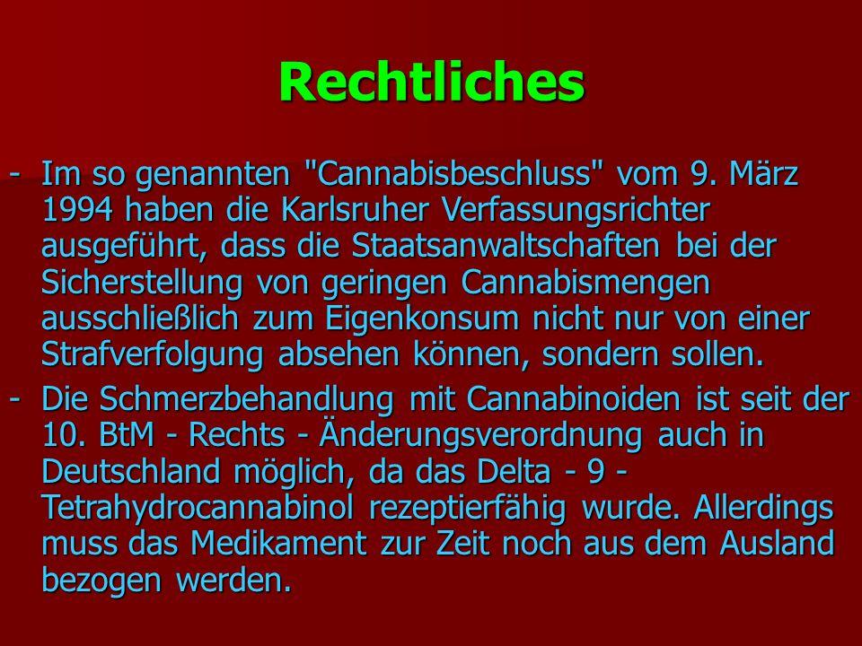 Rechtliches -Im so genannten Cannabisbeschluss vom 9.