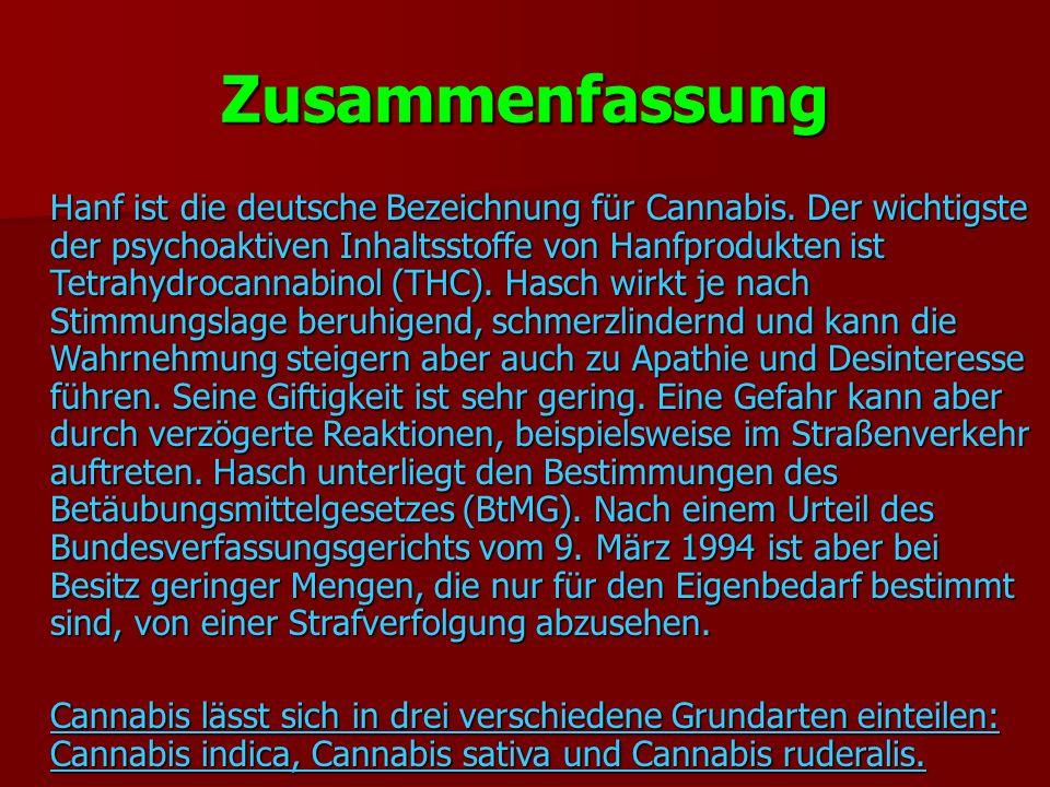 Zusammenfassung Hanf ist die deutsche Bezeichnung für Cannabis. Der wichtigste der psychoaktiven Inhaltsstoffe von Hanfprodukten ist Tetrahydrocannabi