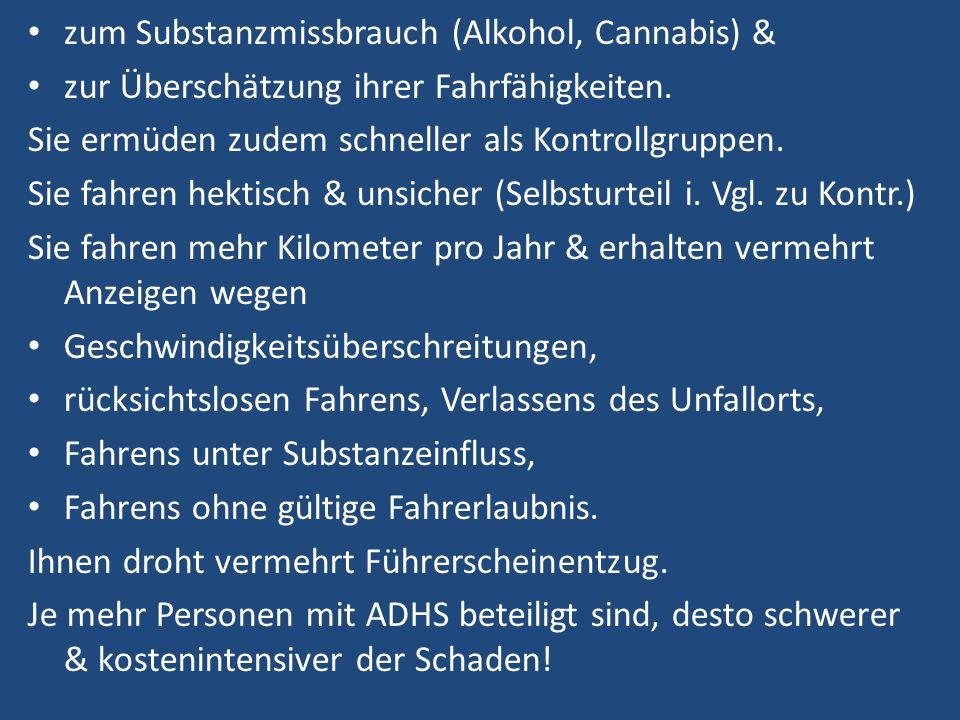 zum Substanzmissbrauch (Alkohol, Cannabis) & zur Überschätzung ihrer Fahrfähigkeiten.