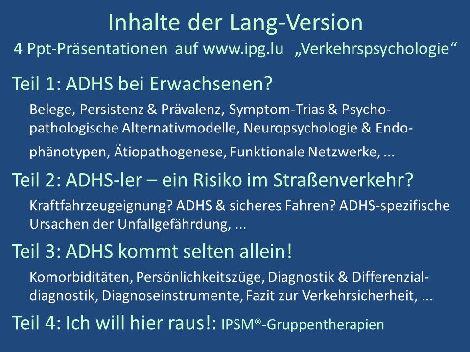"""Inhalte der Lang-Version 4 Ppt-Präsentationen auf www.ipg.lu """"Verkehrspsychologie Teil 1: ADHS bei Erwachsenen."""