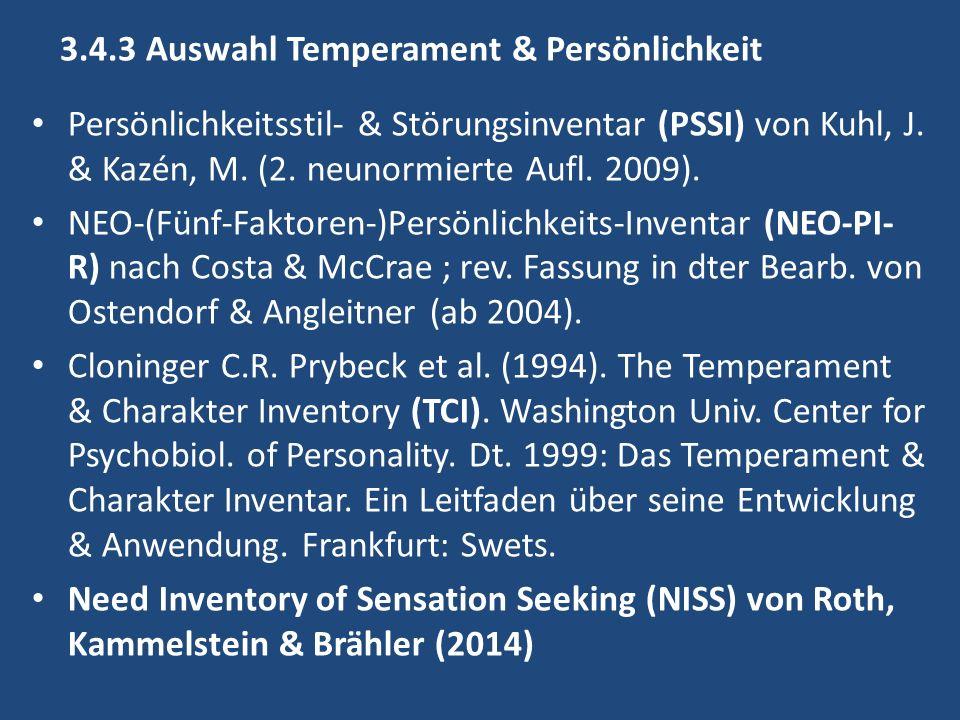 3.4.3 Auswahl Temperament & Persönlichkeit Persönlichkeitsstil- & Störungsinventar (PSSI) von Kuhl, J.