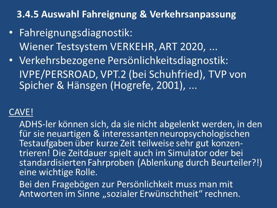 3.4.5 Auswahl Fahreignung & Verkehrsanpassung Fahreignungsdiagnostik: Wiener Testsystem VERKEHR, ART 2020,...