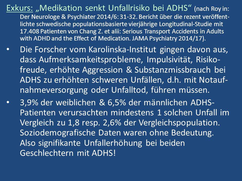 """Exkurs: """"Medikation senkt Unfallrisiko bei ADHS (nach Roy in: Der Neurologe & Psychiater 2014/6: 31-32."""