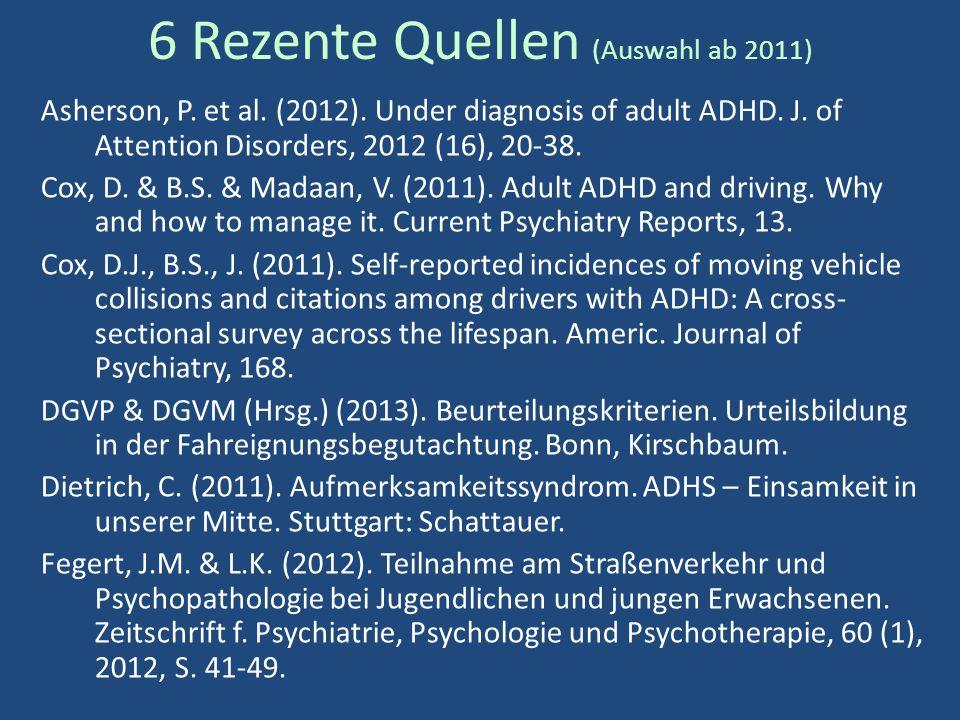 6 Rezente Quellen (Auswahl ab 2011) Asherson, P. et al.