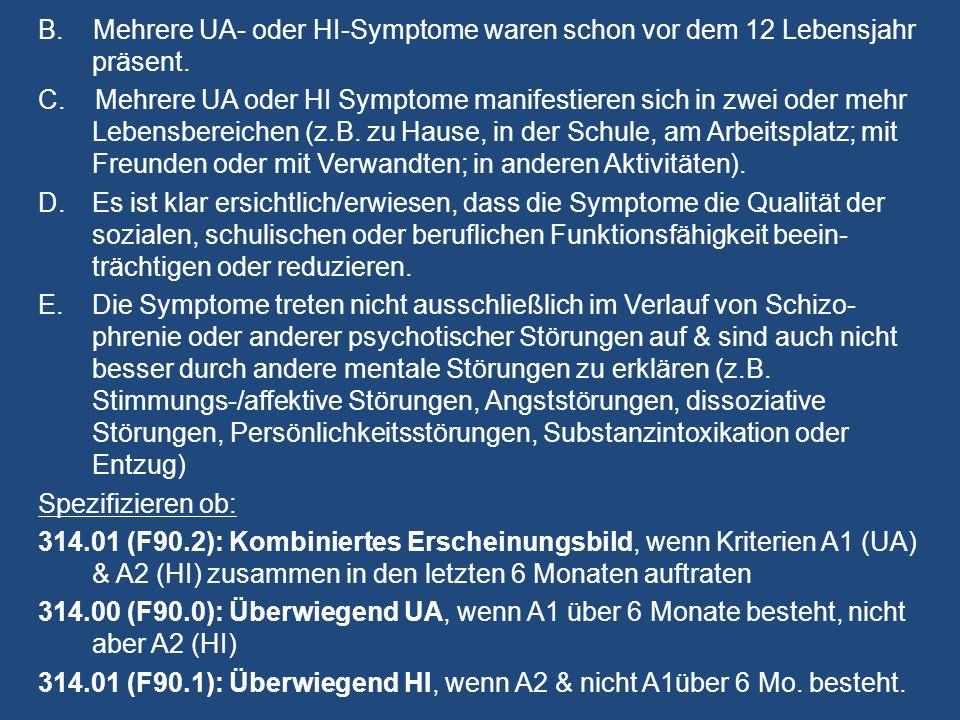 B. Mehrere UA- oder HI-Symptome waren schon vor dem 12 Lebensjahr präsent.