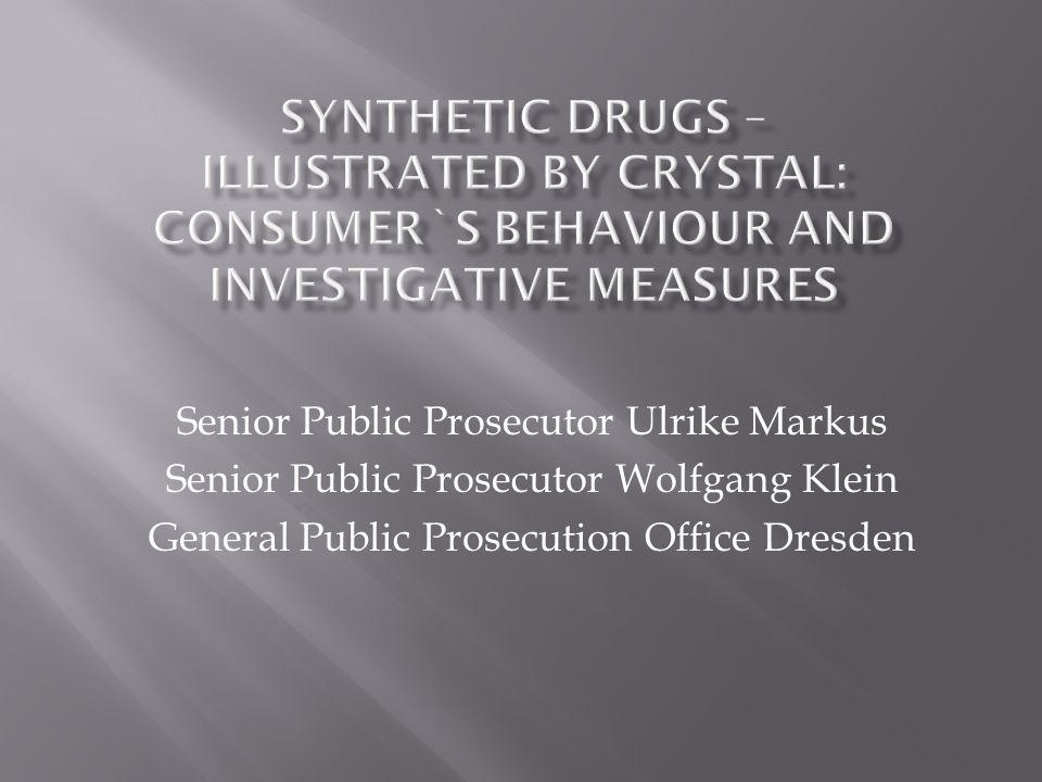 Senior Public Prosecutor Ulrike Markus Senior Public Prosecutor Wolfgang Klein General Public Prosecution Office Dresden