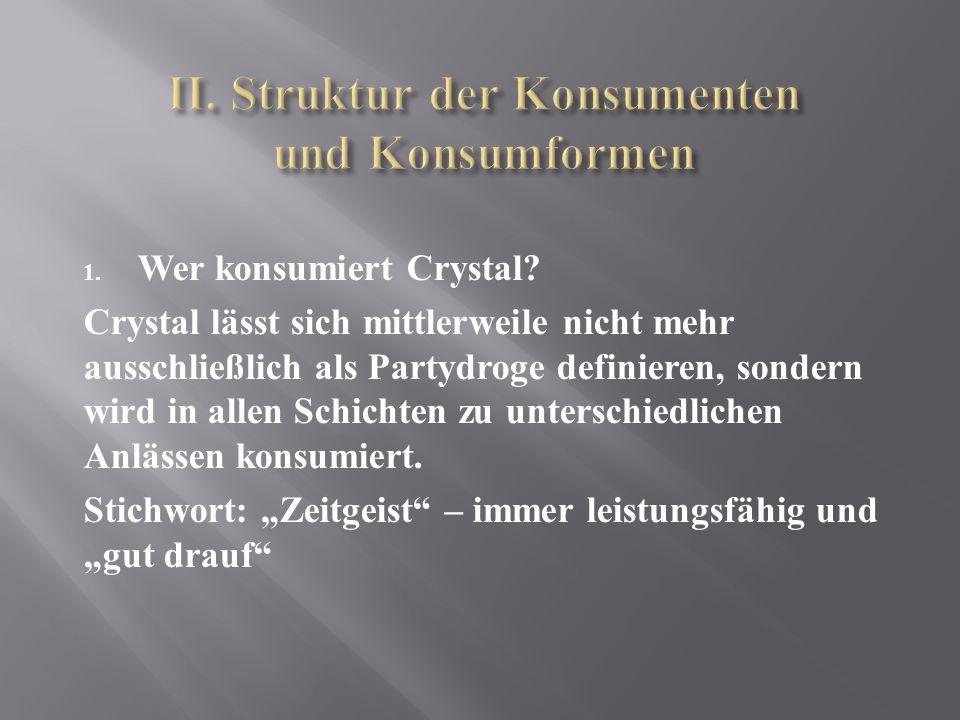 1. Wer konsumiert Crystal.