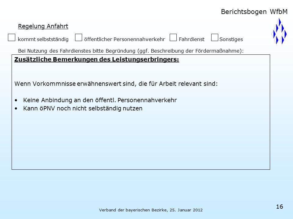 Verband der bayerischen Bezirke, 25. Januar 2012 16 Regelung Anfahrt kommt selbstständigöffentlicher PersonennahverkehrFahrdienstSonstiges Bei Nutzung