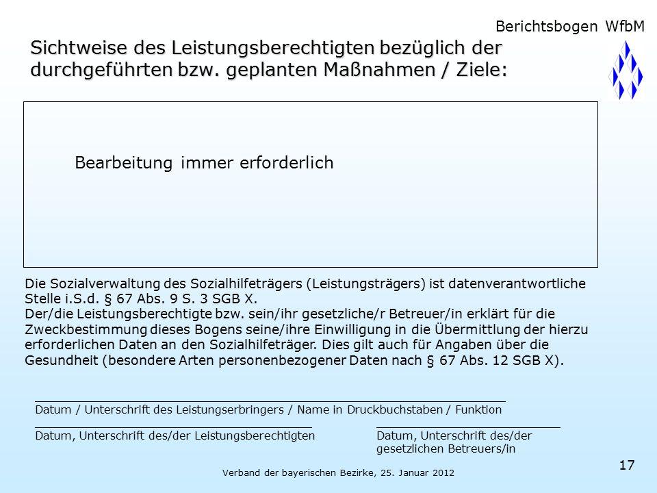 Verband der bayerischen Bezirke, 25. Januar 2012 17 Sichtweise des Leistungsberechtigten bezüglich der durchgeführten bzw. geplanten Maßnahmen / Ziele