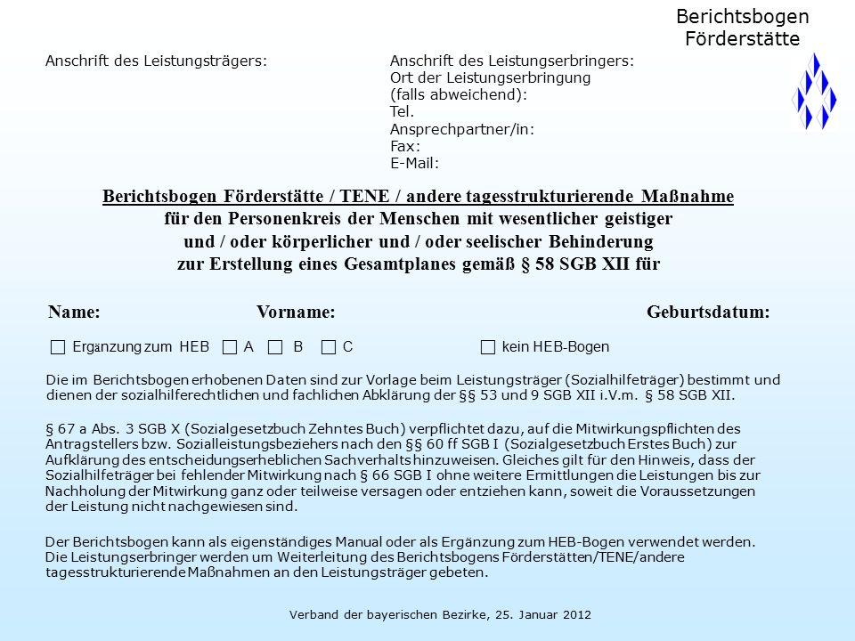 Verband der bayerischen Bezirke, 25. Januar 2012 Anschrift des Leistungsträgers:Anschrift des Leistungserbringers: Ort der Leistungserbringung (falls