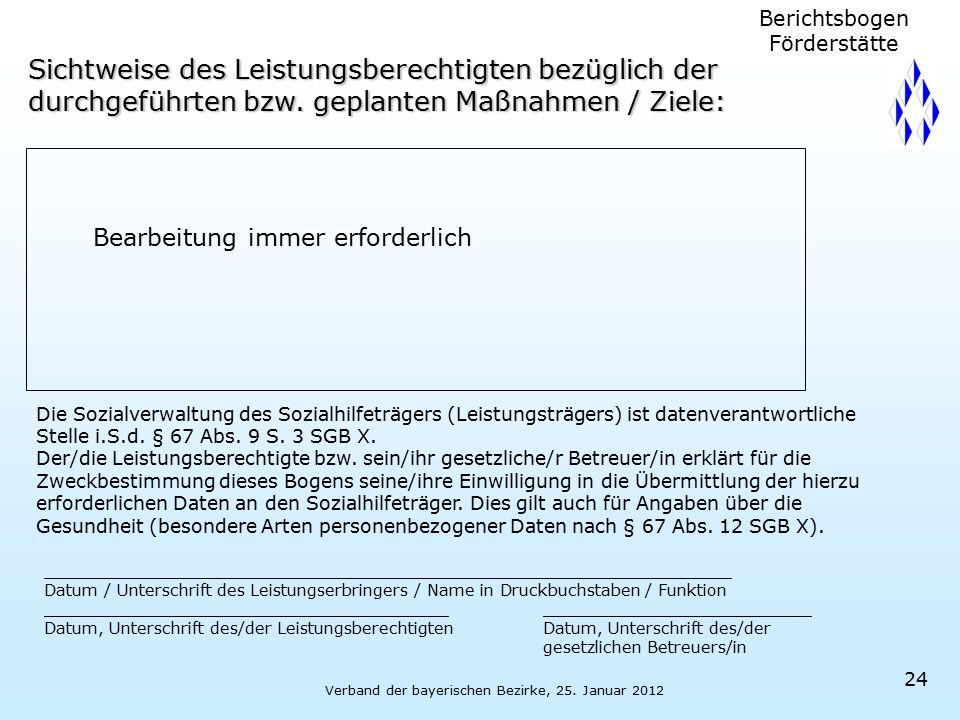 Verband der bayerischen Bezirke, 25. Januar 2012 24 Sichtweise des Leistungsberechtigten bezüglich der durchgeführten bzw. geplanten Maßnahmen / Ziele