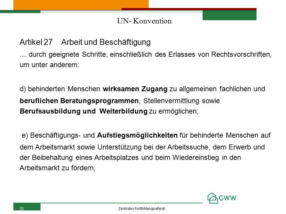 32Zentrales Fortbildungsreferat UN- Konvention Artikel 27 Arbeit und Beschäftigung....