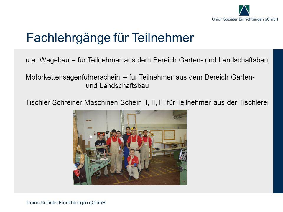 Fachlehrgänge für Teilnehmer Union Sozialer Einrichtungen gGmbH u.a.