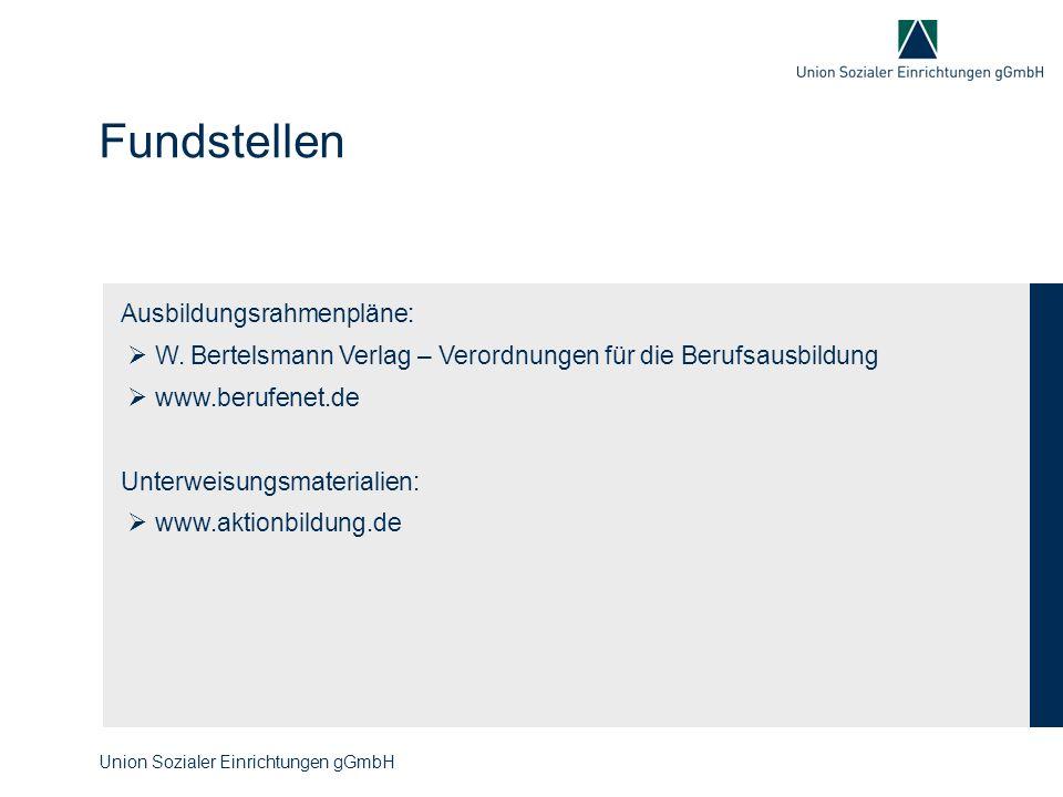 Ausbildungsrahmenpläne:  W. Bertelsmann Verlag – Verordnungen für die Berufsausbildung  www.berufenet.de Unterweisungsmaterialien:  www.aktionbildu