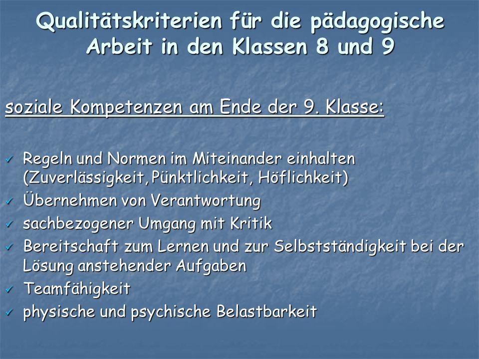 Qualitätskriterien für die pädagogische Arbeit in den Klassen 8 und 9 soziale Kompetenzen am Ende der 9.