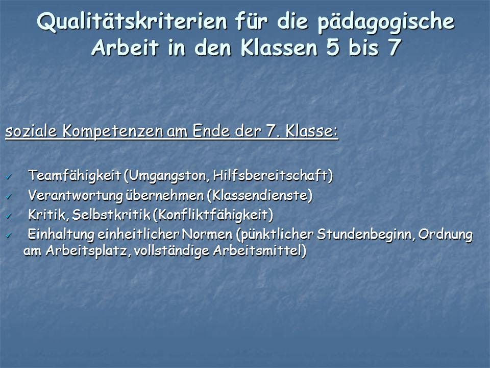Qualitätskriterien für die pädagogische Arbeit in den Klassen 5 bis 7 soziale Kompetenzen am Ende der 7.